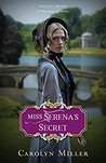 Miss Serena's Secret by Carolyn   Miller