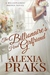 The Billionaire's Hired Girlfriend by Alexia Praks