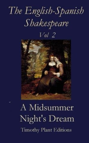 The English-Spanish Shakespeare - Vol II: A Midsummer Night's Dream