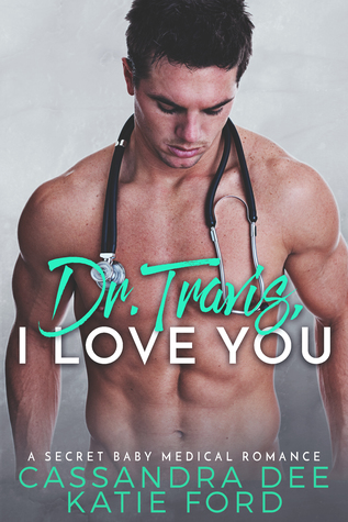 Dr. Travis, I Love You - Cassandra Dee & Katie Ford
