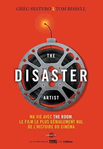 The Disaster Artist: Ma vie avec The Room, le film le plus génialement nul de l'histoire du cinéma