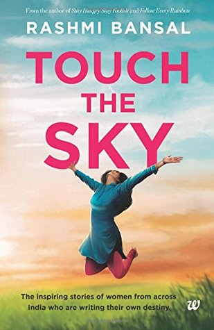 Touch the sky the inspiring stories of women from across india who 38190939 fandeluxe Gallery