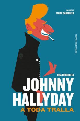 Johnny Hallyday : a toda tralla