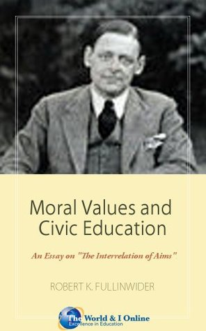 """Moral Values and Civic Education: An Essay on """"The Interrelation of Aims"""""""