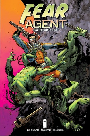 Fear Agent: Final Edition, Volume 1