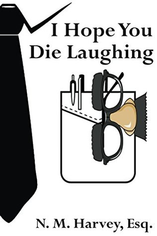 I Hope You Die Laughing: A Beginner's Guide to Estate Planning
