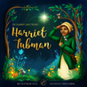 Our Legendary Ladies Presents Harriet Tubman