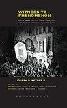 Witness to Phenomenon: Group ZERO and the Development of New Media in Postwar European Art (International Texts in Critical Media Aesthetics)