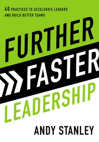 Further Faster Leadership: 40 Principles, Practices, and Paradigm Shifts that Make All the Difference