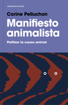 Manifiesto animalista; Politizar la causa animal