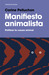 Manifiesto animalista; Politizar la causa animal