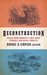 Reconstruction: Voices from America's First Great Struggle for Racial Equality