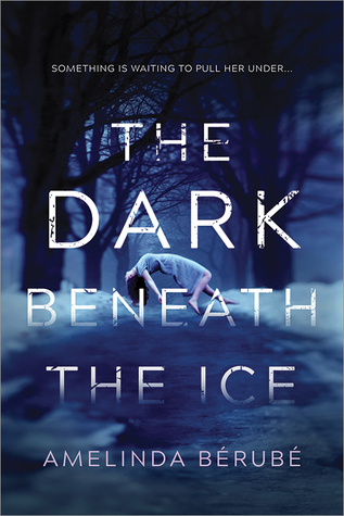 Preorder The Dark Beneath the Ice by Amelinda Bérubé