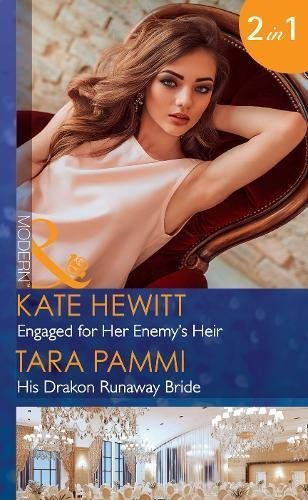 Engaged For Her Enemy's Heir: Engaged for Her Enemy's Heir (One Night With Consequences, Book 33) / His Drakon Runaway Bride (The Drakon Royals, Book 3) (Mills & Boon Modern)