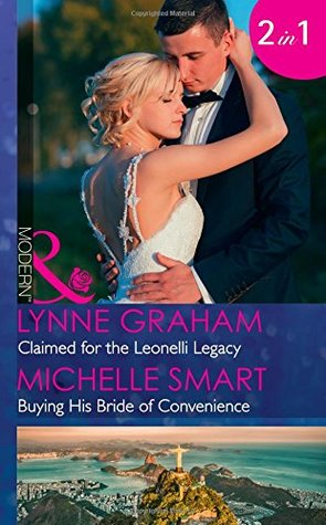 Claimed For The Leonelli Legacy: Claimed for the Leonelli Legacy (Wedlocked!, Book 88) / Buying His Bride of Convenience (Bound to a Billionaire, Book 3) (Mills & Boon Modern)
