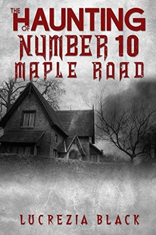 The Haunting of Number 10 Maple Road