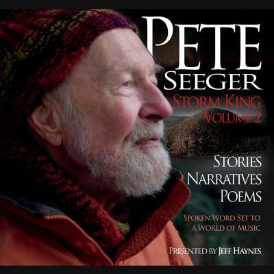 Pete Seeger: Storm King, Volume 2: Stories, Narratives, Poems