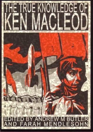 The True Knowledge of Ken MacLeod