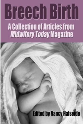 Breech Birth: A Collection of Articles from Midwifery Today
