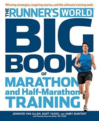 The Runner's World Big Book of Marathon and Half-Marathon Training:Winning Strategies, Inpiring Stories, and the Ultimate Training Tools