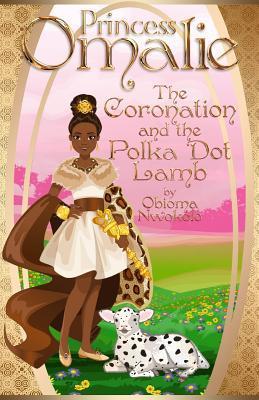 Princess Omalie, the Coronation and the Polka Dot Lamb
