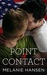 Point of Contact by Melanie  Hansen