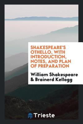 Othello, with Introduction, Notes, and Plan of Preparation
