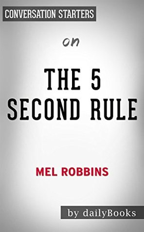 The 5 Second Rule: by Mel Robbins​​​​​​​ | Conversation Starters