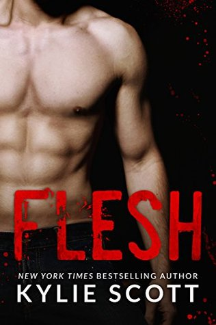 Flesh (Flesh, #1) by Kylie Scott