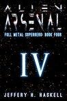 Alien Arsenal (Full Metal Superhero Book 4)
