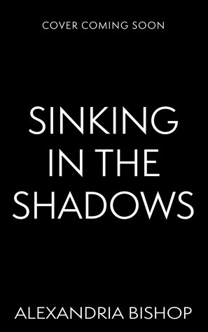 Sinking in the Shadows