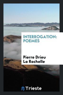 Interrogation: Poemes