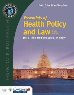 Essentials of Health Policy and Law (Includes the 2018 Annual Health Reform Update): Includes the 2018 Annual Health Reform Update