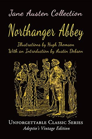 Jane Austen Collection - Northanger Abbey (Illustrated) (Unforgettable Classic Series)