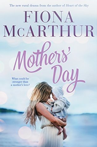 Mothers' Day by Fiona McArthur