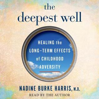 The Deepest Well by Nadine Burke Harris