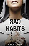 Bad Habits: A Vig...