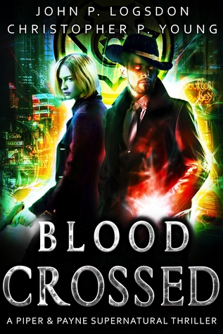 Blood Crossed A Piper & Payne Supernatural Thriller Book 1