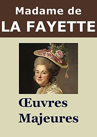 Madame de La Fayette - Oeuvres Majeures