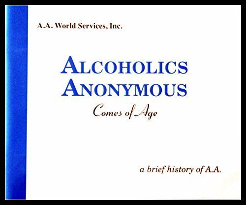AA Comes of Age: A brief history of Alcoholics Anonymous