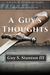 A Guy's Thoughts by Guy S. Stanton III