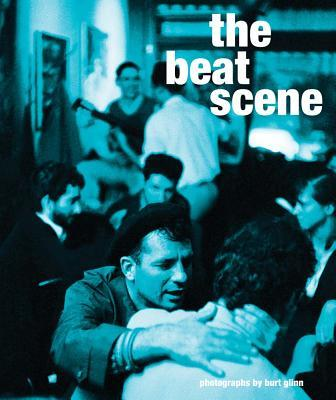 The Beat Scene: Photographs by Burt Glinn