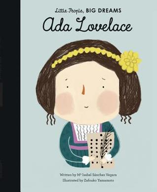 Ada Lovelace (Little People, Big Dreams, #10)