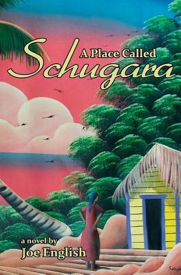 A Place Called Schugara