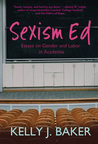 Sexism Ed: Essays on Gender and Labor in Academia
