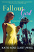 Fallout Girl by Katie Rose Guest Pryal
