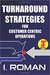 Turnaround Strategies For Customer Centric Operations