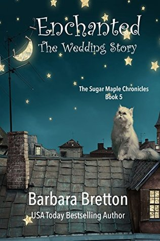 Enchanted: The Wedding Story (The Sugar Maple Chronicles - Book 5)