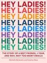 Hey Ladies!: The ...