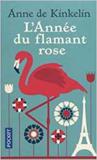 L'année du Flamant Rose by Anne de Kinkelin